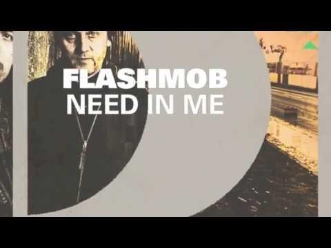 Flashmob - Need In Me