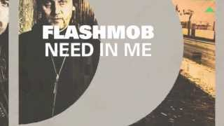 Flashmob - Need In Me