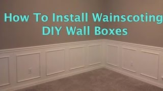 How To Install Wainscoting: Wall Boxes