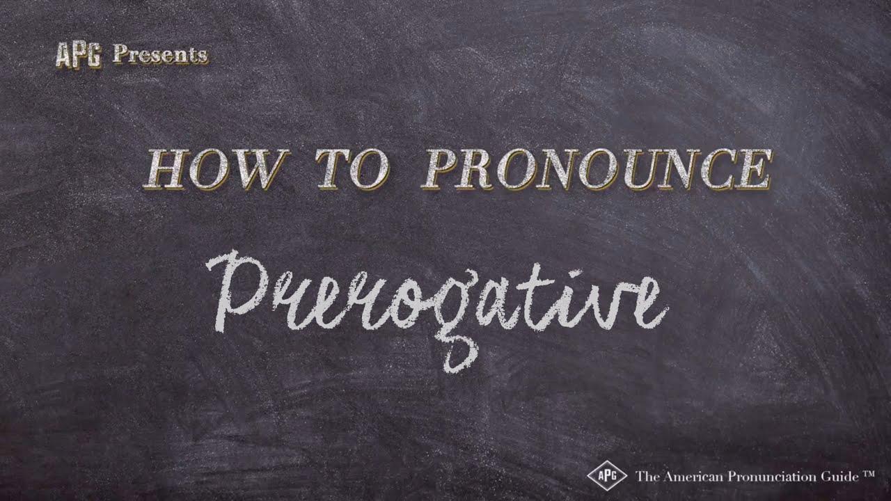 How to Pronounce Prerogative  Prerogative Pronunciation