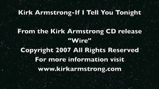 Kirk Armstrong-If I Tell You Tonight