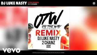 DJ Luke Nasty - OTW (Remix) (Audio) ft. 2 Chainz