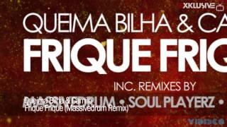 Queima Bilha & Camilo - Frique Frique (Massivedrum Remix)
