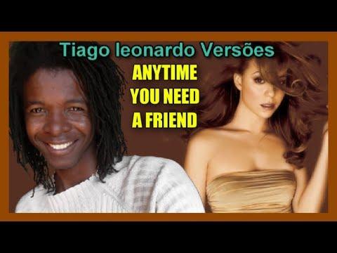 Download Mariah Carey - Anytime you need a friend (Versão em Português) Tiago leonardo versões