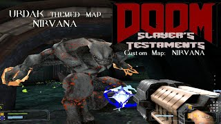 DOOM + Quake MOD: Slayer's Testaments (RELEASE5) - CUSTOM URDAK THEMED MAP / NIRVANA (FULL GAMEPLAY)