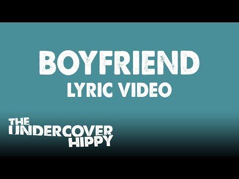 The Undercover Hippy - Boyfriend [Lyric video]