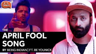 A special song for April Fools day by Being Indian Ft. Be YouNick (BYN)  364DaysFools