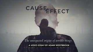 Cause and Effect: the unexpected origins of terrible things