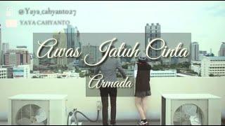 Gambar cover Armada - Awas Jatuh Cinta ( Official Music Lyrics Video)