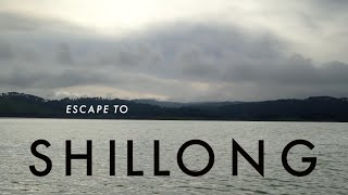 Escape to Shillong - North East India - Tourist Attractions