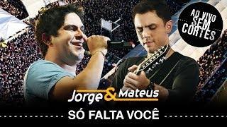 Baixar Jorge e Mateus - Só Falta Você - [DVD Ao Vivo Sem Cortes] - (Clipe Oficial)