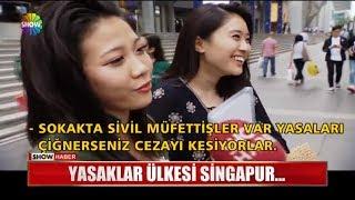 Yasaklar ülkesi Singapur...