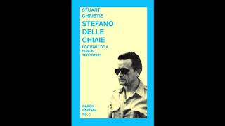 Stefano Delle Chiaie: Portrait of a 'Black' Terrorist (1984) by Stuart Christie - PART 3