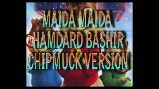 Hamdard Bashir maida maida Chipmunk Version