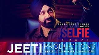 Download Hindi Video Songs - SELFIE CRAZE PROMO // JEETIPRODUCTIONS // SUKSHINDER SHINDA