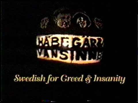 Habegär and Vansinne: Swedish for Greed and Insanity