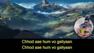 Chod aaye hum woh galiyaan karaoke with synced lyrics