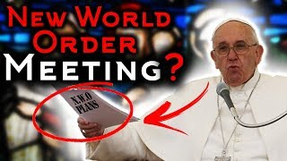 PROPHECY ALERT: POPE'S NEW WORLD ORDER MEETING FULFILLS END TIME BIBLE PROPHECY!!! Video