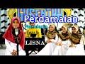 PERDAMAIAN Nasidaria Cover By LISNA Dkk