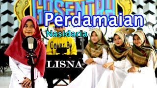 PERDAMAIAN (Nasidaria) Cover By LISNA Dkk
