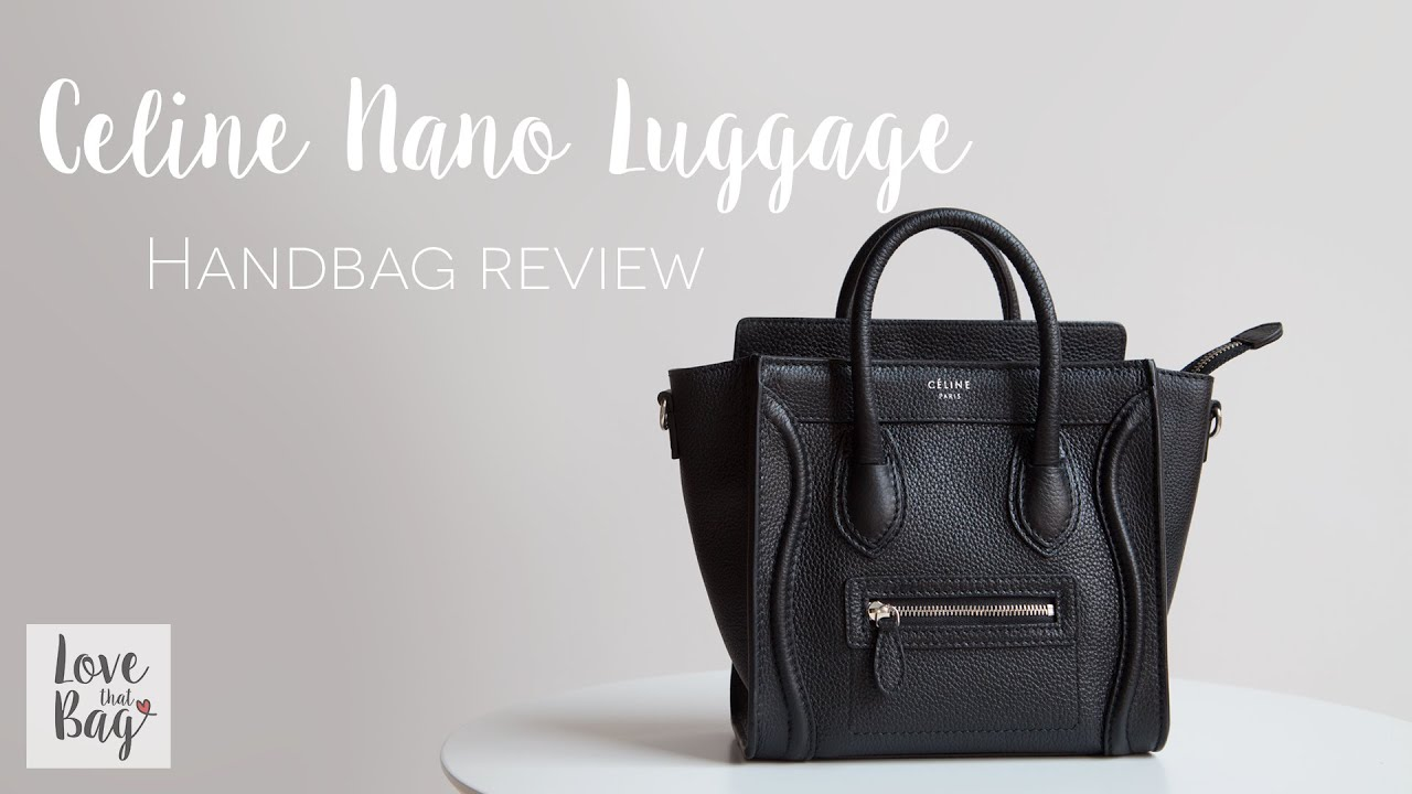 a9cb9a0af6e Handbag Review  Celine Nano Luggage - YouTube