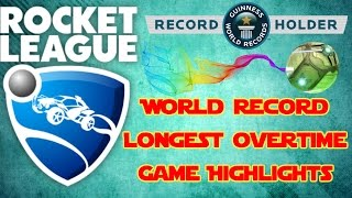 WORLD RECORD LONGEST ROCKET LEAGUE OVERTIME GAME!!