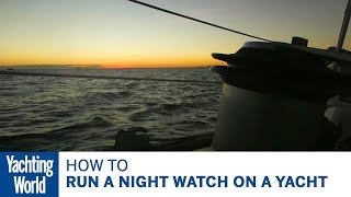 Bluewater Sailing Techniques: Night watches