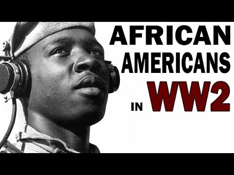 African Americans in World War 2 | Struggle Against Segregation and Discrimination | Documentary