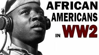 African Americans in World War 2 | Struggle Against Segregation and Discrimination | WW2 Documentary