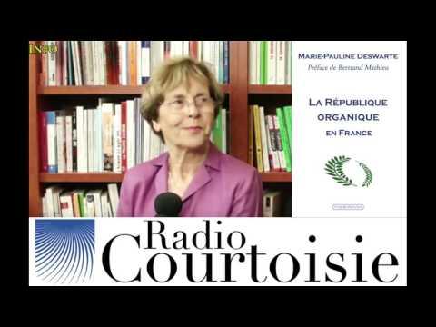 La république organique en France - Marie-Pauline Deswarte (Radio Courtoisie)