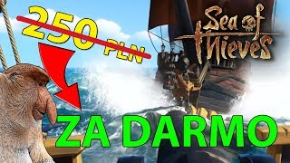 Jak zagrać w Sea of Thieves ZA DARMO?