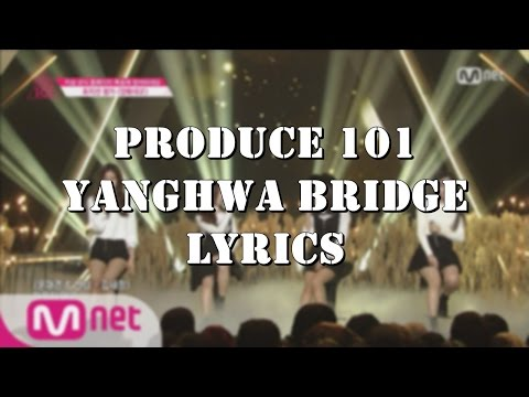 Produce 101 - Yanghwa Bridge Lyrics