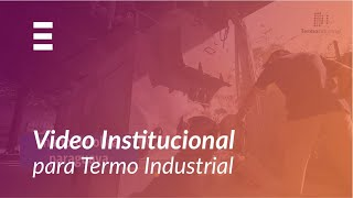 ExplicaPlay - TermoIndustrial - Video Institucional
