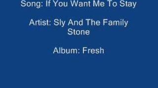 If You Want Me To Stay - Sly And The Family Stone