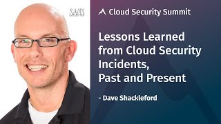 Lessons Learned from Cloud Security Incidents, Past and Present | SANS Cloud Security Summit 2020