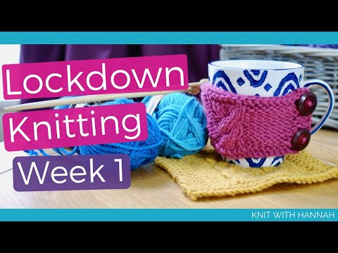 Lockdown Knitting Live - Week one - let's knit together with a cuppa and conversation