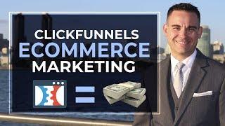 eCommerce Marketing 📈eCommerce Landing Pages with ClickFunnels ✅(ClickFunnels eCommerce)