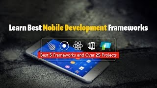 Learn 5 Best Mobile Development Frameworks   Eduonix Kickstarter Project