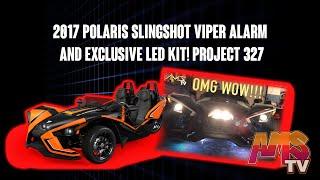 2017 Polaris Slingshot Viper Alarm and Exclusive Led Kit!!! Project 327
