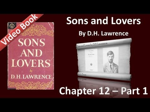 Chapter 12-1 - Sons and Lovers by D. H. Lawrence - Passion