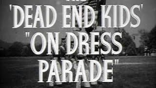 "The Dead End Kids - ""Dress Parade"" Theatrical Trailer"