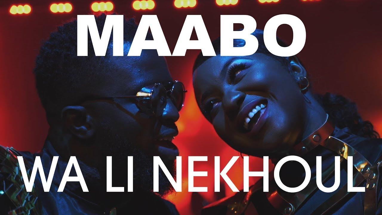 Download Maabo - Wa Li Nekhoul - Clip Officiel