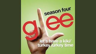 Video Let's Have A Kiki / Turkey Lurkey Time (Glee Cast Version feat. Sarah Jessica Parker) download MP3, 3GP, MP4, WEBM, AVI, FLV November 2017