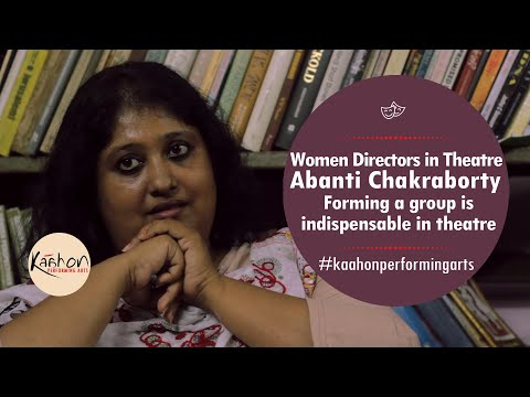 #KaahonPerformingArts- Abanti Chakraborty | Indispensability of forming Group for Theatre practice