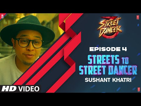 Streets To Street Dancer: Sushant Khatri   Episode 4   Varun D, Shraddha K, Remo D'Souza