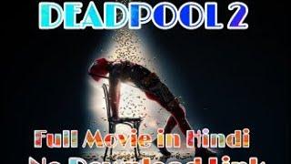 DeadPool2 full movie in Hindi