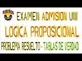 lógica proposicional nivel UNI problema resuelto-tabla de verdad-examen admisión universidad
