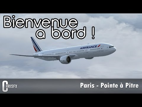 Flight Simulator X | Paris Orly (LFPO) - Pointe-à-Pitre (TFFR) en PMDG B777-300ER Air France ! FSX