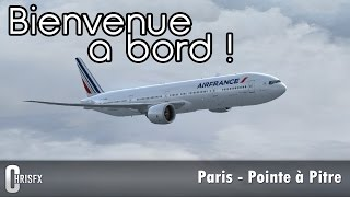 Flight Simulator X | Paris Orly (LFPO) - Pointe-à-Pitre (TFFR) en PMDG B777-300ER Air France ! FSX