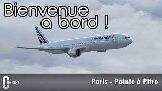 Flight Simulator X   Paris Orly (LFPO) - Pointe-à-Pitre (TFFR) en PMDG B777-300ER Air France ! FSX